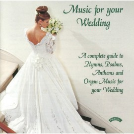 Hymns, Psalms, Anthems and Organ Music for your wedding