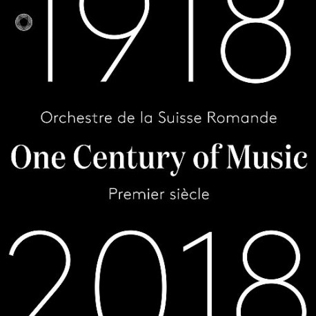 OSR Premier Siècle [One Century of Music (1918-2018)]
