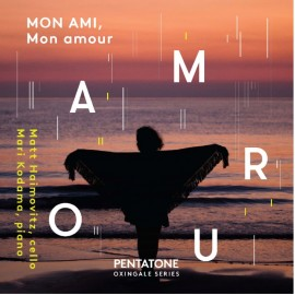 MON AMI, Mon amour - French Repertoire for Cello and Piano