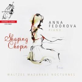 Shaping Chopin - Waltzes, Mazurkas, Nocturnes