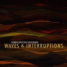 Skjelbred: Waves & Interruptions